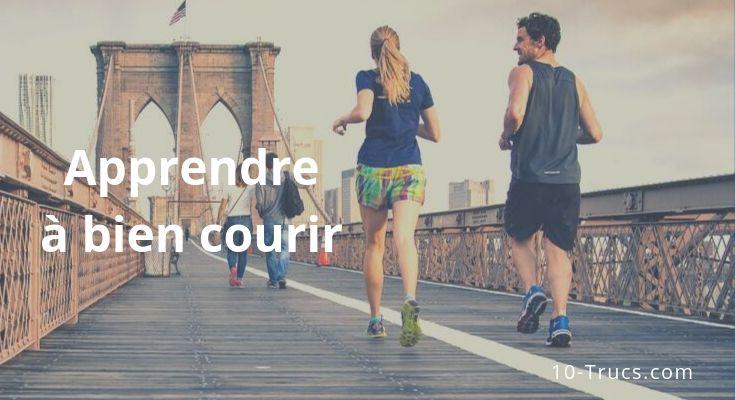 Comment apprendre à bien courir