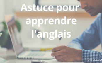 astuce pour apprendre l'anglais : parler, écrire et comprendre l'anglais
