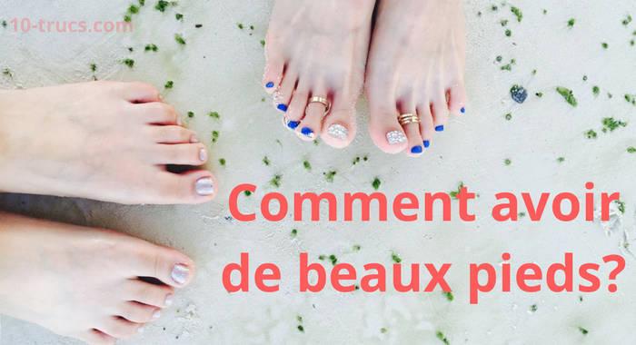 comment avoir des beaux pieds?