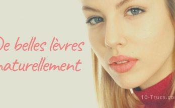 Comment avoir de belles lèvres naturellement