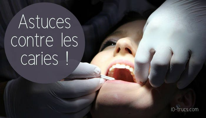 Carie dentaire : astuce contre les caries