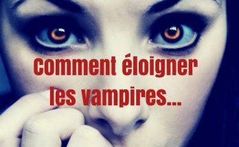 comment éloigner les vampires et les chasser