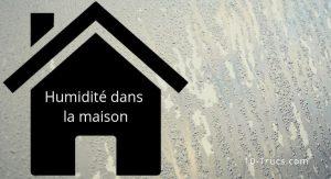 comment enlever l'humidité dans une maison, une pièce?