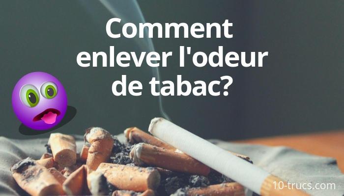 comment enlever l'odeur de cigarette et l'odeur de tabac dans la maison