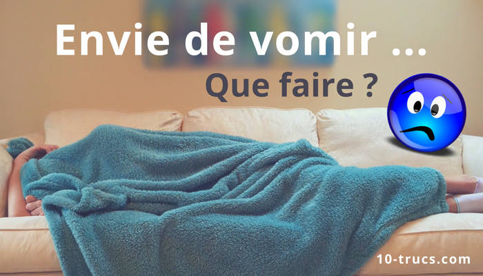 envie de vomir, que faire contre les vomissements ?