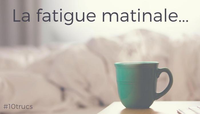 fatigue matinale, comment lutter contre le sommeil le matin