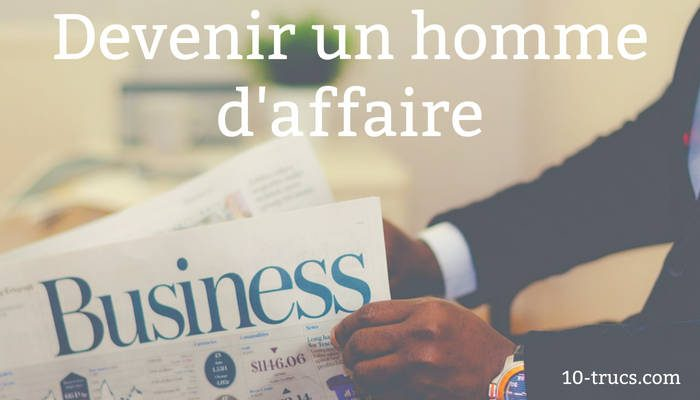 comment devenir un homme d'affaire