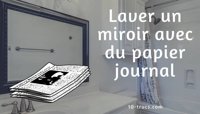 laver un miroir avec du papier journal