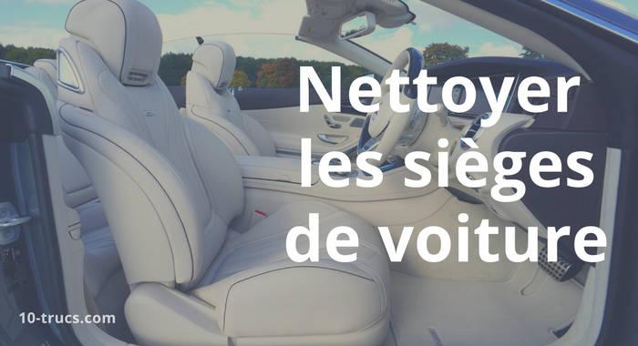 nettoyer les sièges de sa voiture