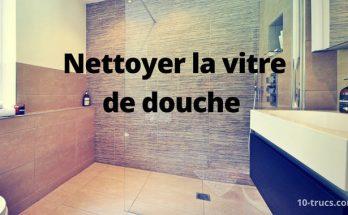 nettoyer la vitre de douche