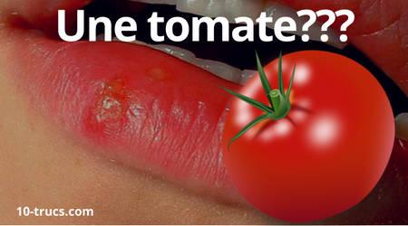 une tomate pour soigner un bouton de fièvre