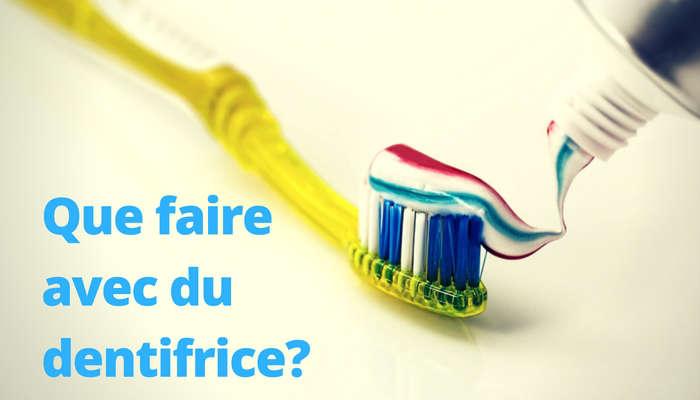 que faire avec du dentifrice