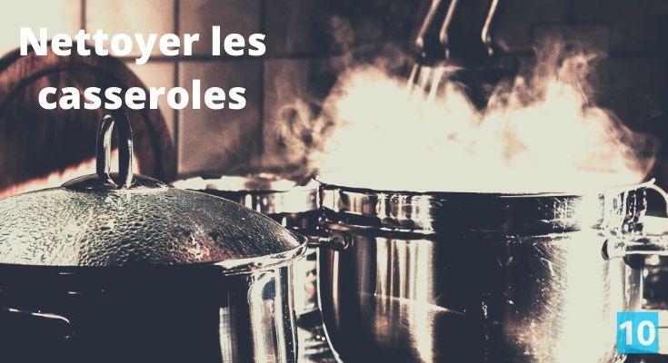 Comment nettoyer une casserole brûlée et l'extérieur de la casserole?