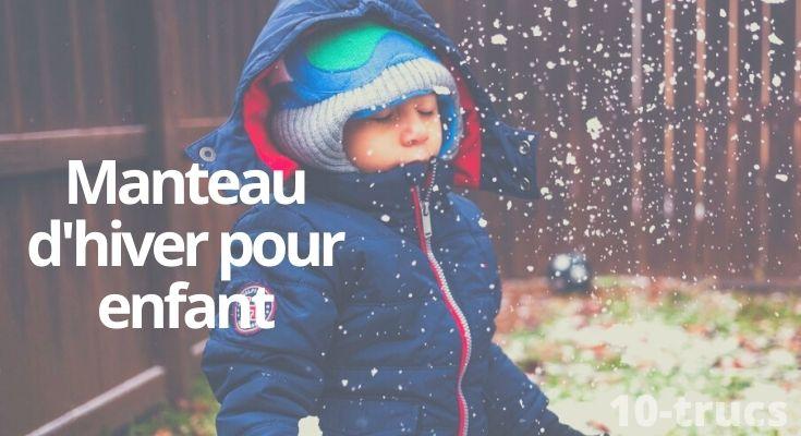 Comment choisir le meilleur manteau d'hiver pour son enfant?