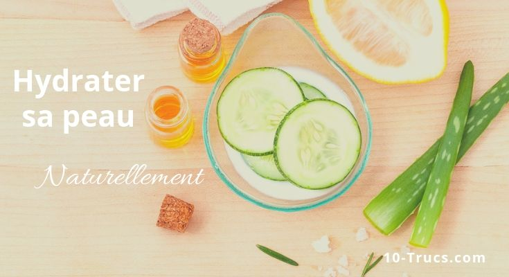 Comment hydrater son visage naturellement