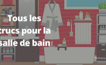 truc pour la salle de bain, nettoyage et décoration