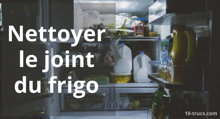 nettoyer le joint du frigo