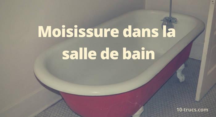 moisissure dans la salle de bain, comment enlever la moisissure