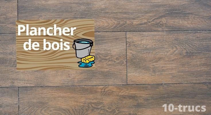 Astuce pour nettoyer et faire briller un plancher de bois franc