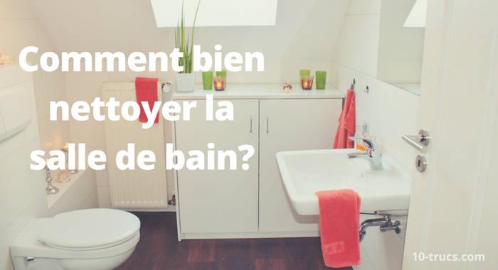 comment nettoyer la salle de bain en profondeur