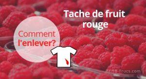 Enlever une tache de fruit rouge sur vêtement et tissu
