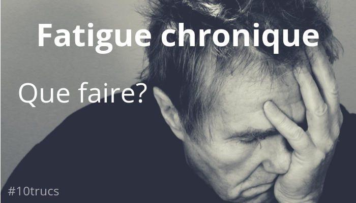 Que faire contre la fatigue chronique