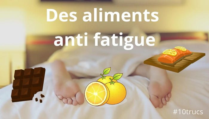 aliments anti fatigue pour être moins fatigué