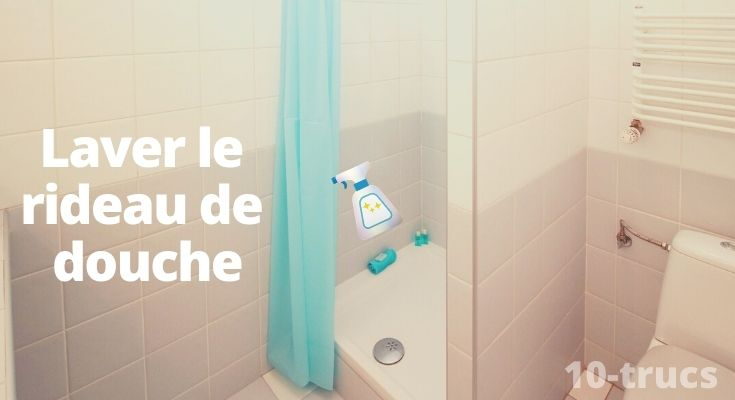 astuce pour nettoyer un rideau de douche