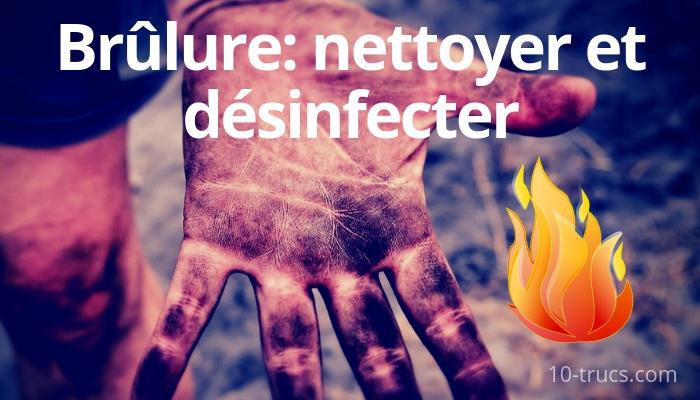 Brûlure, soigner, désinfecter et nettoyer une brûlure