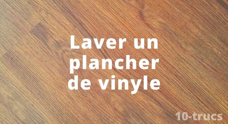 astuce pour nettoyer un plancher de vinyle