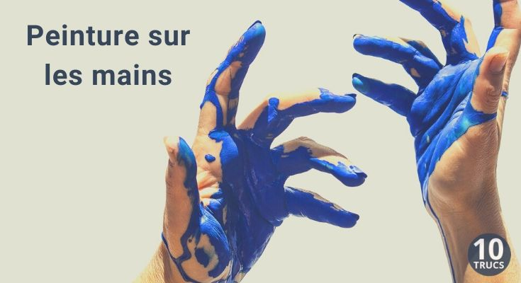 Comment enlever de la peinture sur les mains