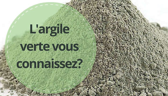 argile verte truc et remède avec l'argile verte