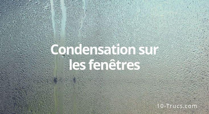 Condensation sur les fenêtres et buée sur les vitres
