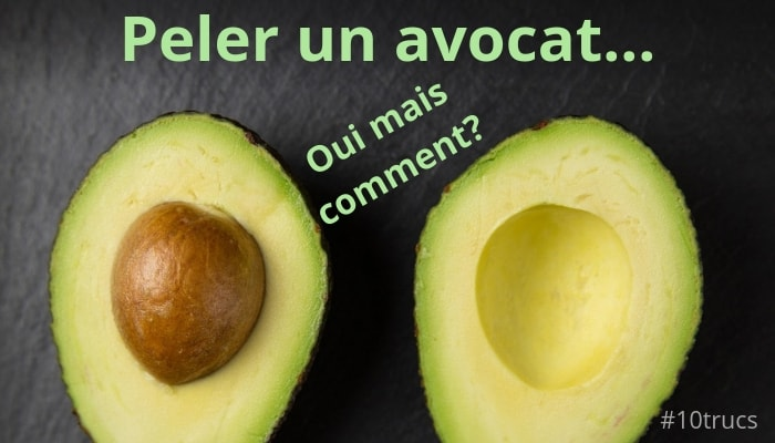 Comment éplucher un avocat facilement