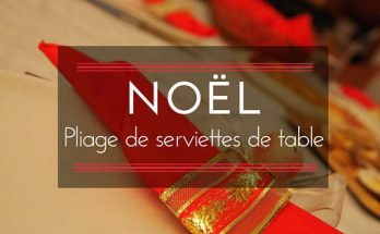 Pliage de serviettes de table pour Noël