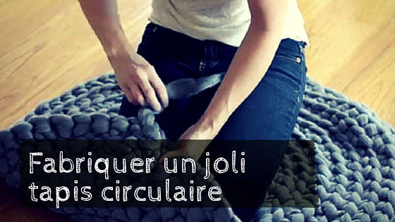 Fabriquer un tapis circulaire en crochet