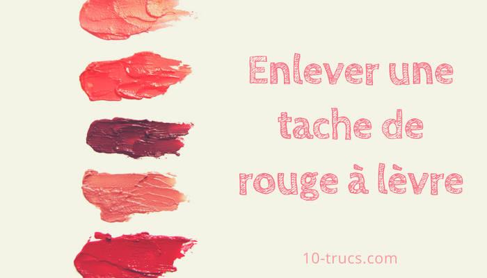 Enlever une tache de rouge à lèvres