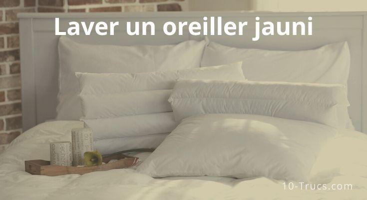 Comment nettoyer un oreiller jauni?