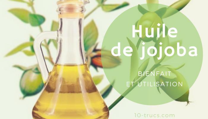 huile de jojoba, utilisation et bienfaits