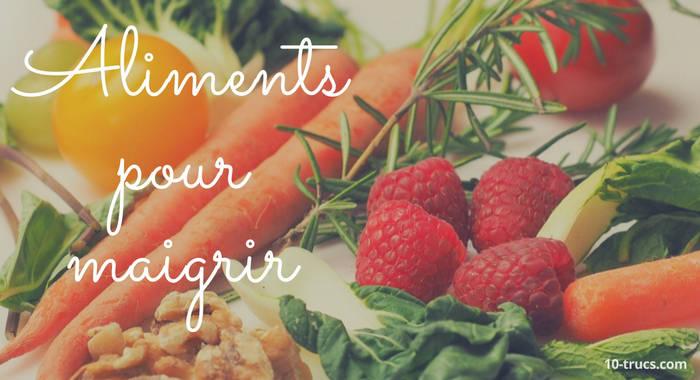 des aliments pour maigrir et pour perdre du poids