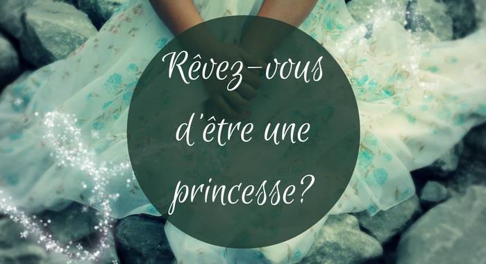 comment être une princesse