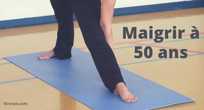 Comment maigrir à 50 ans