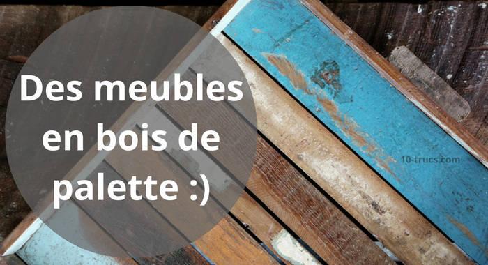 Fabriquer des meubles en palettes de bois - Meubles en palettes bois ...