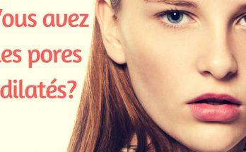 se débarrasser des pores dilatés, comment faire?