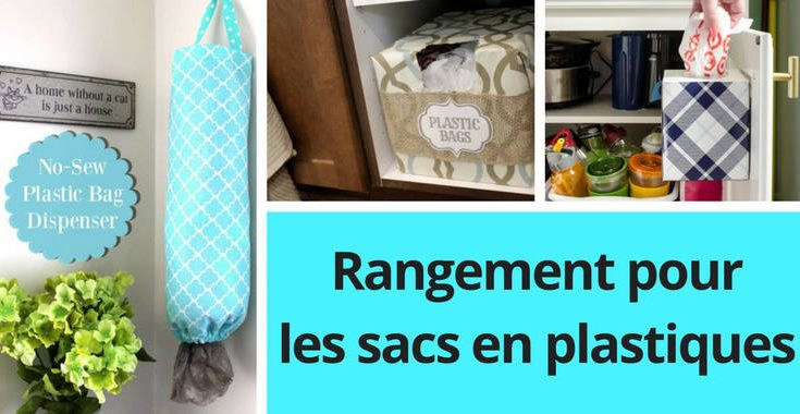 idée pour ranger les sacs en plastiques