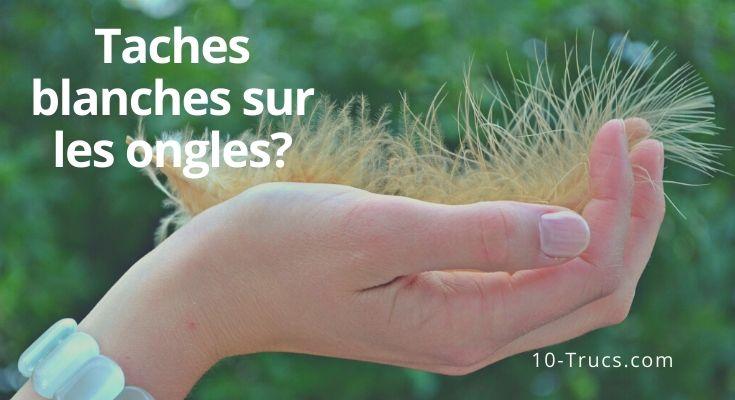 des taches blanches sur les ongles