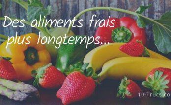 comment conserveur les aliments frais plus longtemps