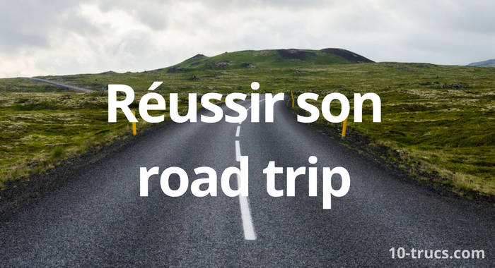 comment organiser un road trip