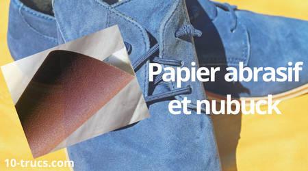 Enlever les taches tenaces sur du nubuck avec du papier abrasif