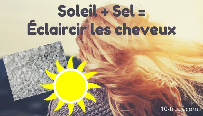 Éclaircir les cheveux avec le soleil et le sel de mer